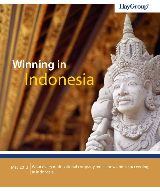 What every multinational company must know about succeedingin Indonesia.IndonesiaWinning inMay 2013
