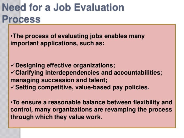 process of job evaluation All job evaluations are to be processed on a real-time, continual basis and  initiated at either  will no longer be a part of the discretionary pay review  process.