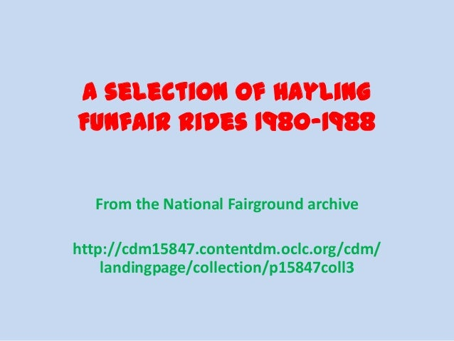A selection of Hayling Funfair rides 1980-1988 From the National Fairground archive http://cdm15847.contentdm.oclc.org/cdm...