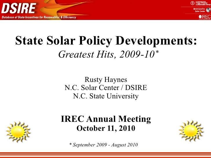 State Solar Policy Developments:        Greatest Hits, 2009-10 *                Rusty Haynes         N.C. Solar Center / D...