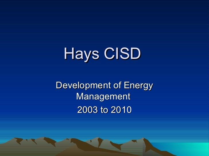 Hays CISD  Development of Energy Management  2003 to 2010