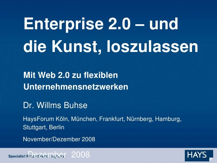 Enterprise 2.0 - die Kunst loszulassen. Mit Web 2.0 zu flexiblen Unternehmensnetzwerken