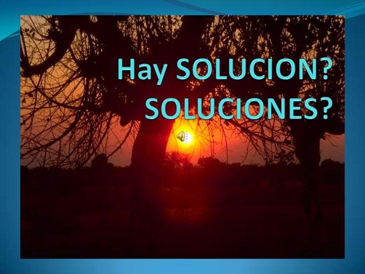 Hay solucion