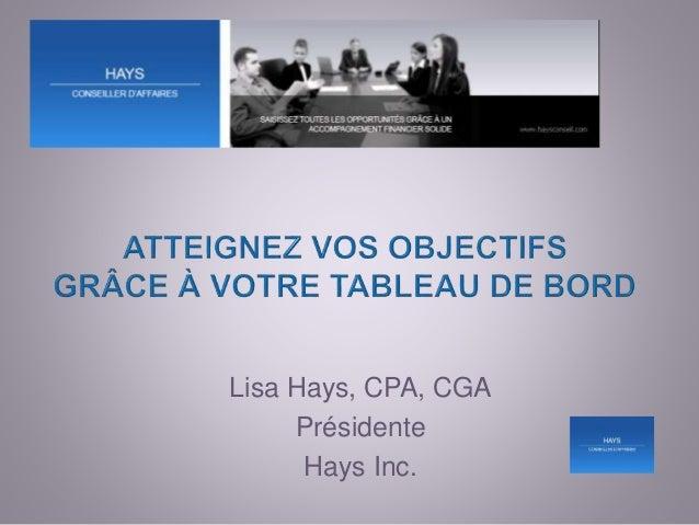 Lisa Hays, CPA, CGA Présidente Hays Inc.