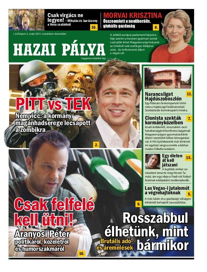 HAZAI PÁLYA                           Csak virgács ne                      I. évfolyam 2. szám 2011. november-december    ...