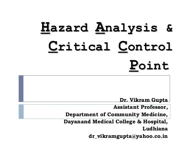Hazard analysis & critical control point  by dr vikram gupta
