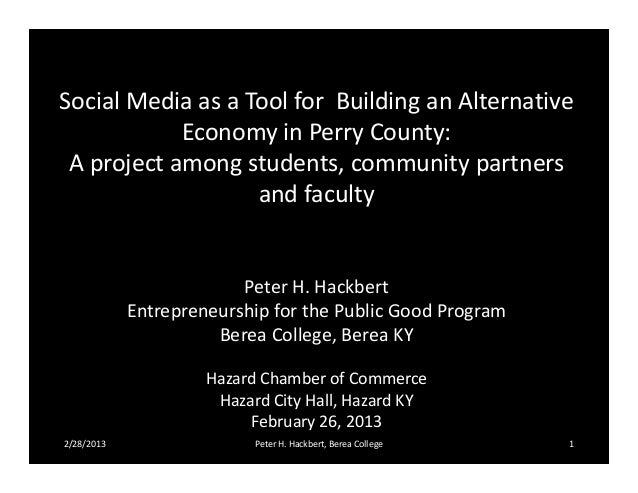 Social Media as a Tool for Building an Alternative            Economy in Perry County: A project among students, community...