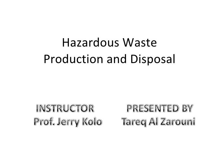 Hazardous Waste Production and Disposal