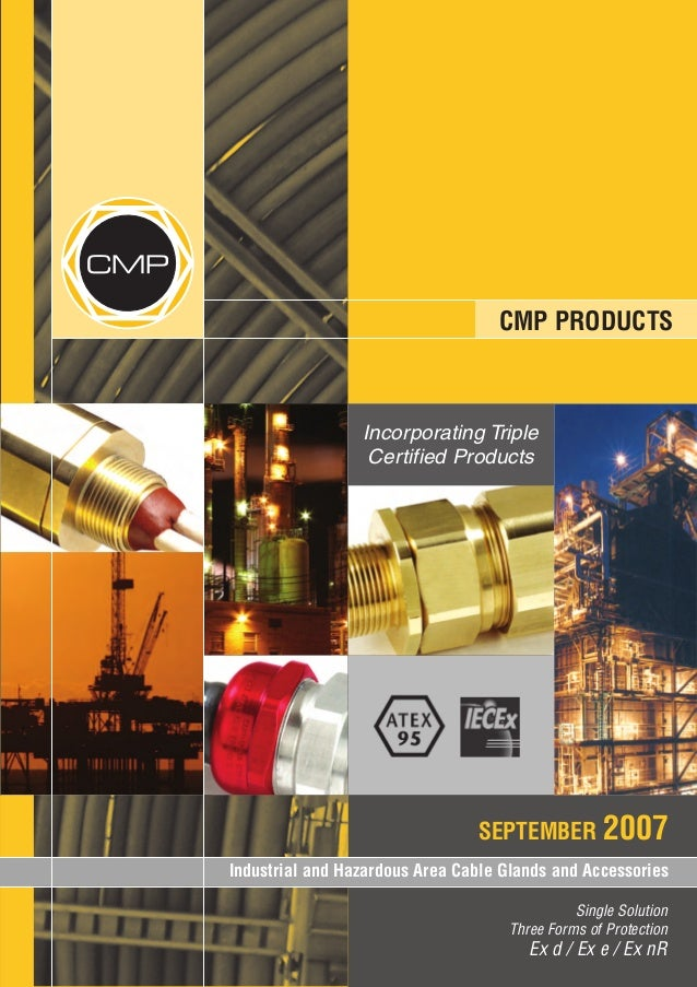 CMP  CMP PRODUCTS  Incorporating Triple Certified Products  SEPTEMBER 2007 Industrial and Hazardous Area Cable Glands and ...