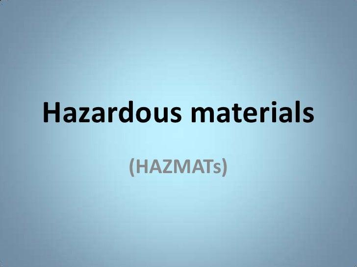 Hazardous materials<br />(HAZMATs)<br />