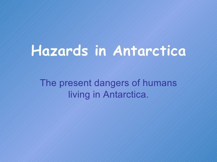 Hazards In Antarctica