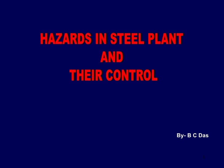 Hazards in steel plant and their control, By B C das
