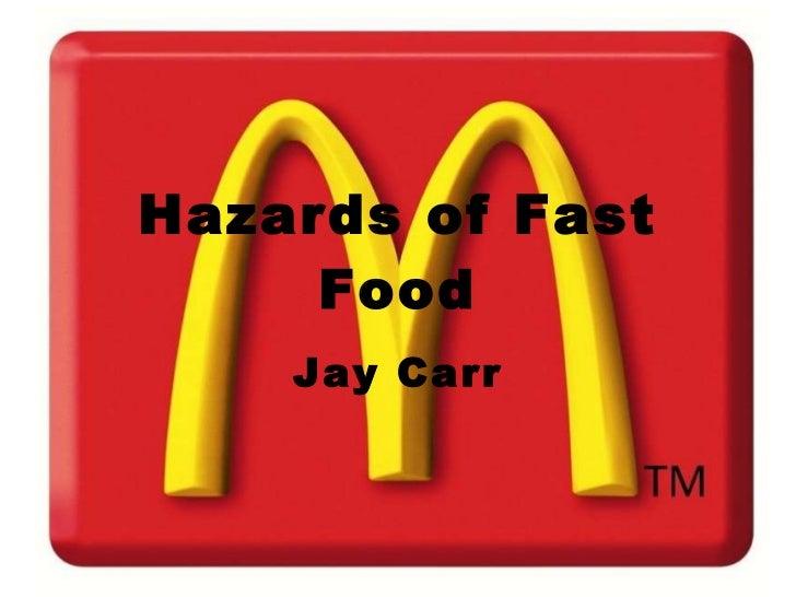 Hazards of fast food