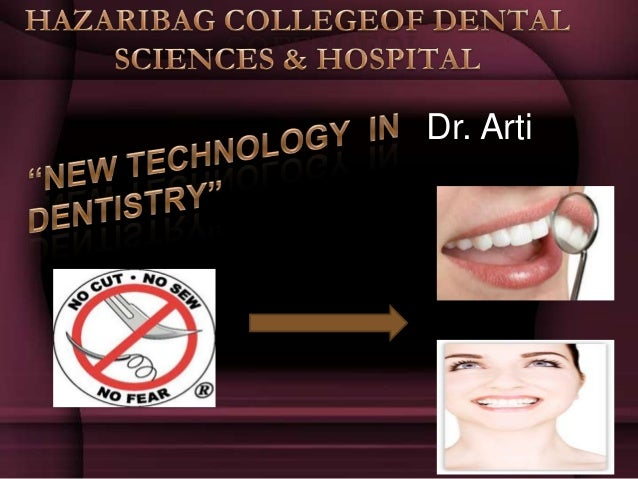 NEW TECHNOLOGY IN DENTISTRY