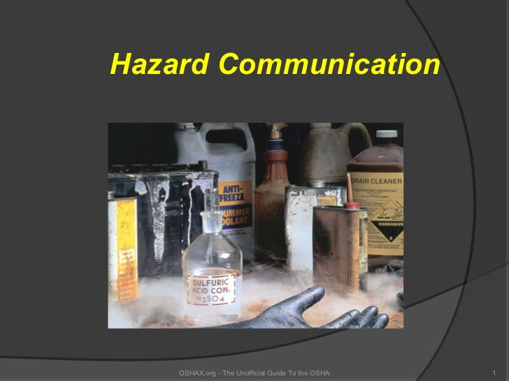 Hazard Communication    OSHAX.org - The Unofficial Guide To the OSHA   1