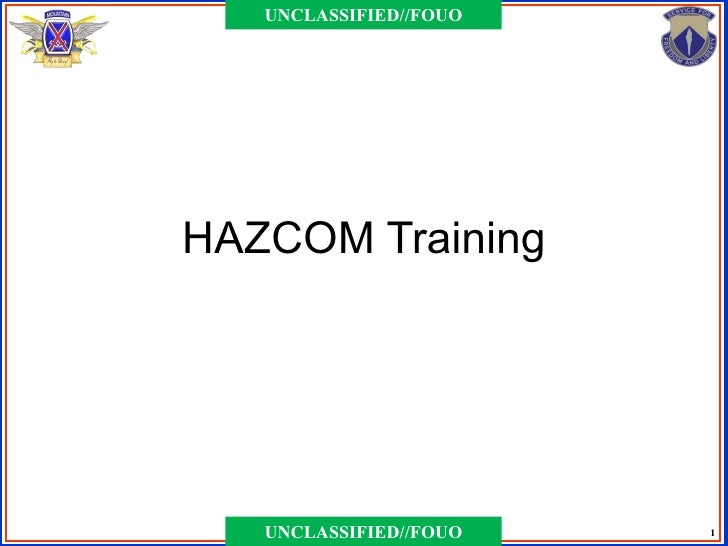 UNCLASSIFIED//FOUOHAZCOM Training   UNCLASSIFIED//FOUO   1