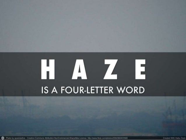 H.A.Z.E. is a four-letter word