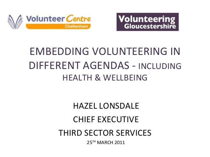 Embedding Volunteering in Different Agendas - Hazel Londsdale