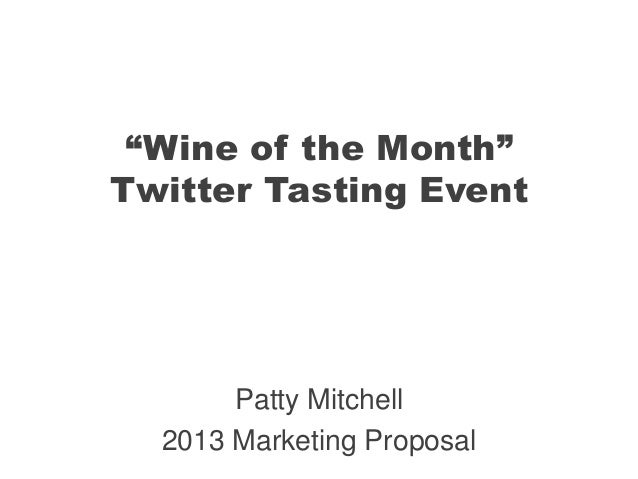 """Wine of the Month"" Twitter Tasting Event Patty Mitchell 2013 Marketing Proposal"
