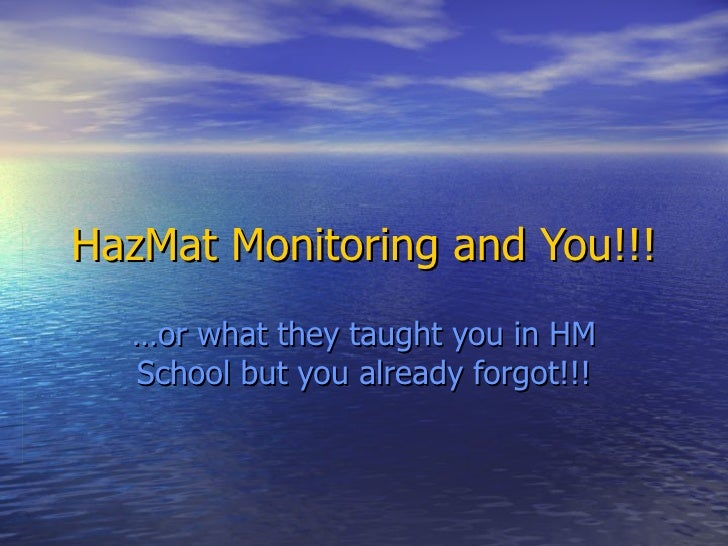 Haz Mat Monitoring And You!!!