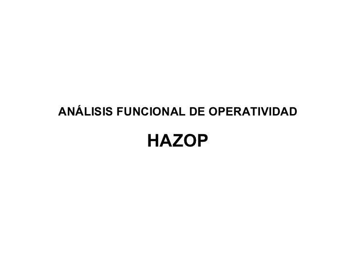 ANÁLISIS FUNCIONAL DE OPERATIVIDAD              HAZOP