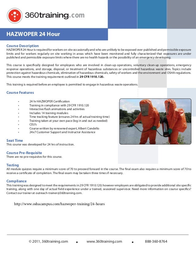 .com HAZWOPER 24 Hour Course Description  HAZWOPER 24 Hour is required for workers on site occasionally and who are unlike...