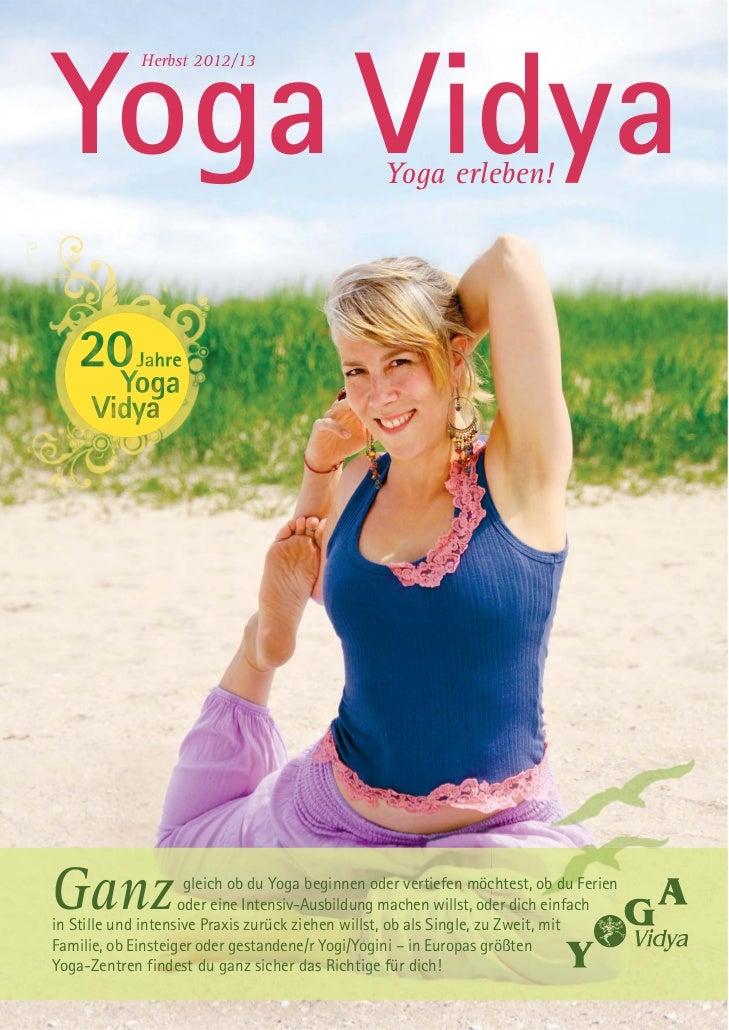 Yoga Vidya             Herbst 2012/13                                                 Yoga erleben!Ganz                 gl...