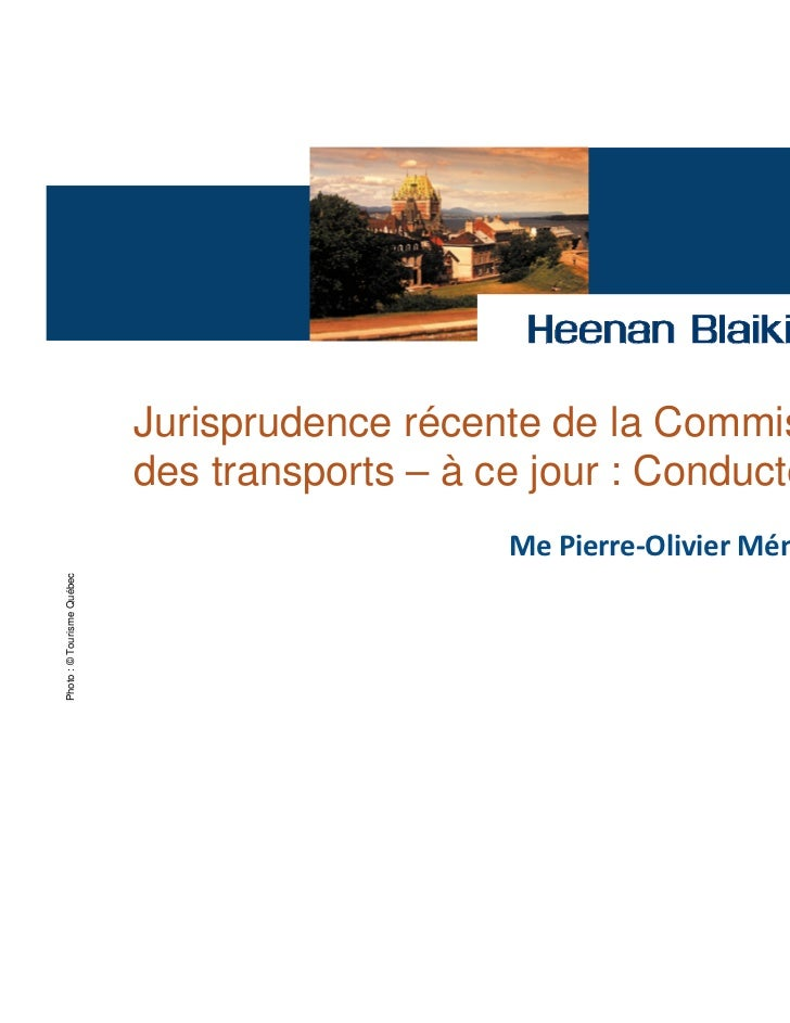 Jurisprudence récente de la Commission                            des transports – à ce jour : Conducteur                 ...