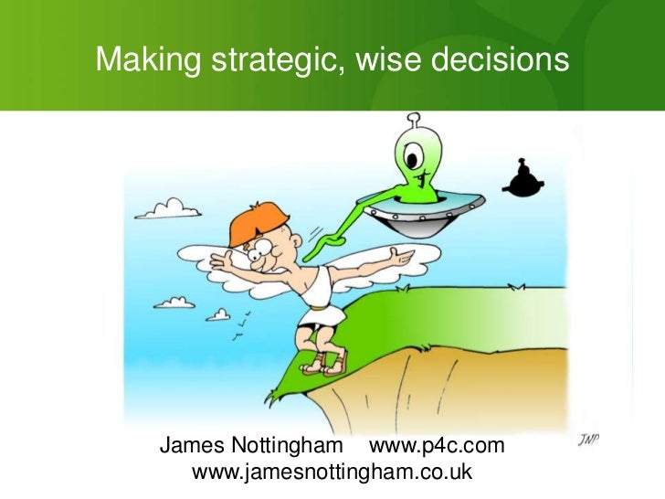 Making Wise, Strategic Decisions