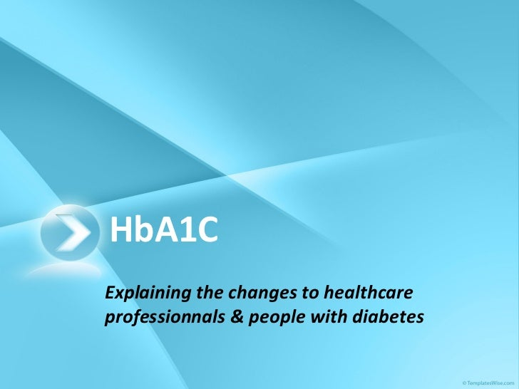 HbA1C Explaining the changes to healthcare professionnals & people with diabetes