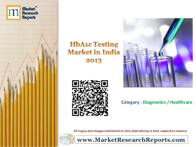 www.MarketResearchReports.com Category : Diagnostics / Healthcare All logos and Images mentioned on this slide belong to t...
