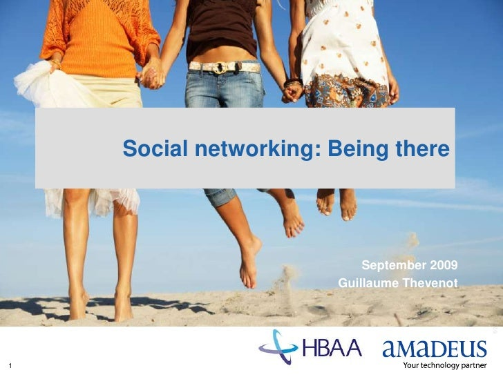 1<br />Social networking: Being there<br />September 2009<br />Guillaume Thevenot <br />