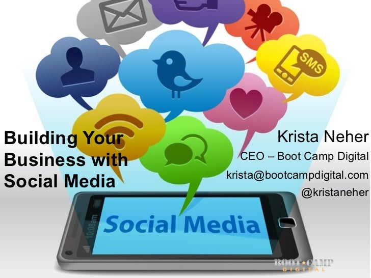 Building Your            Krista NeherBusiness with     CEO – Boot Camp Digital                krista@bootcampdigital.comSo...