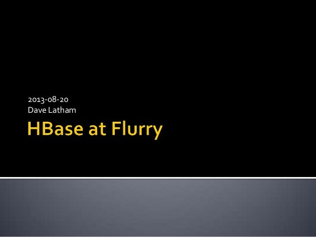 HBase at Flurry
