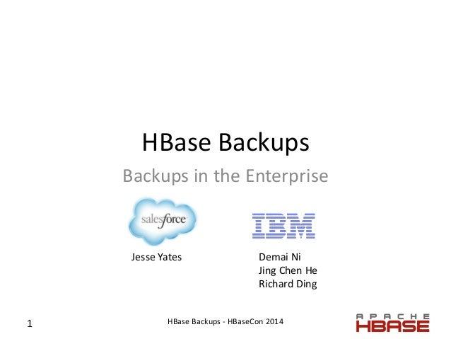 Hbase Backups: Backups in the Enterprise