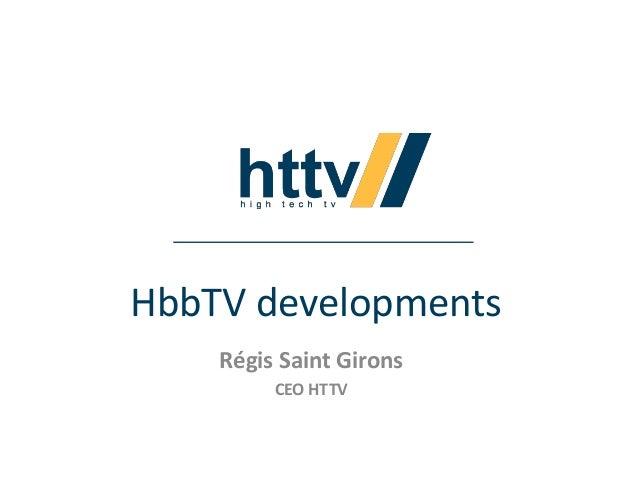 HbbTV developments Régis Saint Girons CEO HTTV