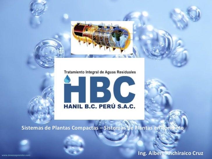 Sistemas de Plantas Compactas – Sistemas de Plantas en Concreto Ing. Albert Anchiraico Cruz