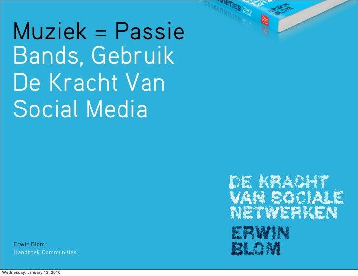 Muziek = Passie     Bands, Gebruik     De Kracht Van     Social Media          Erwin Blom      Handboek Communities   Wedn...