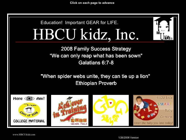 """HBCU kidz, Inc. 2008 Family Success Strategy """" We can only reap what has been sown"""" Galatians 6:7-8 """"When spider..."""