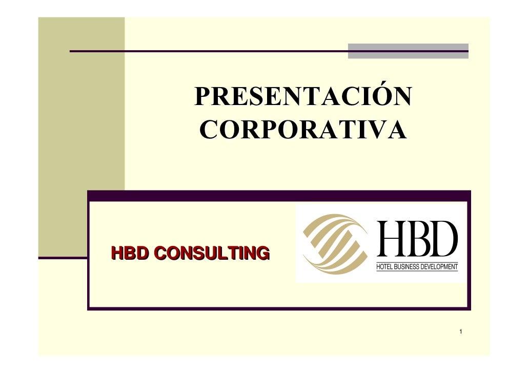 PRESENTACIÓN        CORPORATIVA    HBD CONSULTING                          1