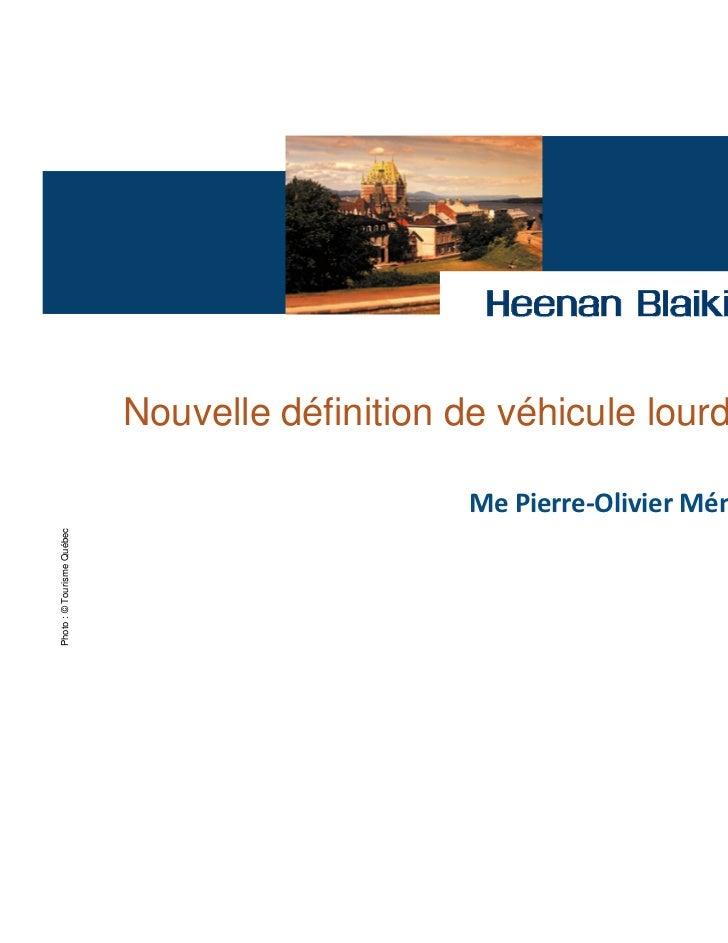 Nouvelle définition de véhicule lourd                                                 Me Pierre-Olivier Ménard DumasPhoto ...