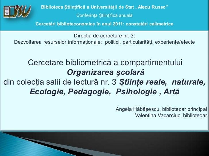 """Biblioteca Ştiinţifică a Universităţii de Stat """"Alecu Russo""""                               Conferinţa Ştiinţifică anuală  ..."""