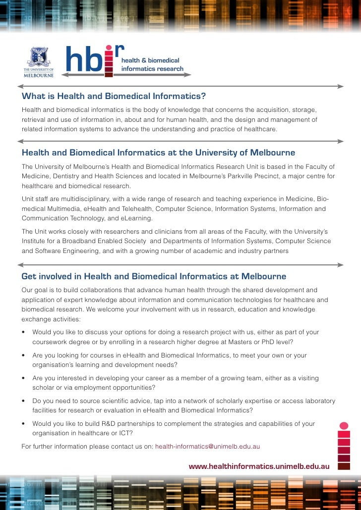 What is Health and Biomedical Informatics?Health and biomedical informatics is the body of knowledge that concerns the acq...