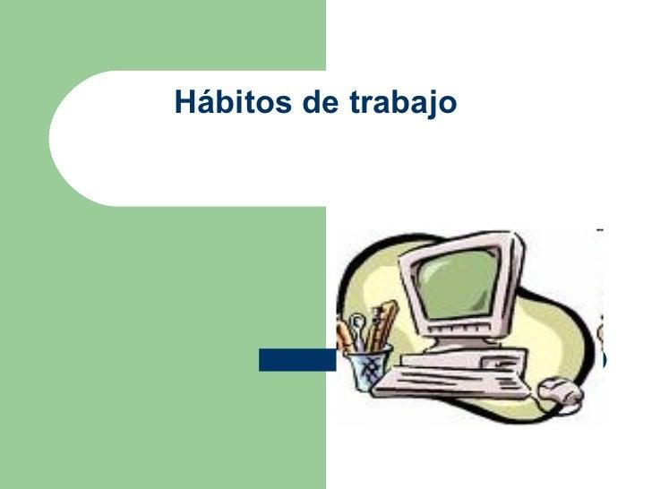 Hábitos de trabajo frente al computador
