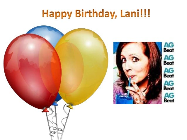 Happy Birthday Lani!!!