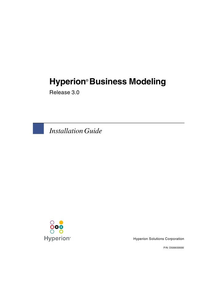 Hyperion Business Modeling              ®Release 3.0Installation Guide                     Hyperion Solutions Corporation ...