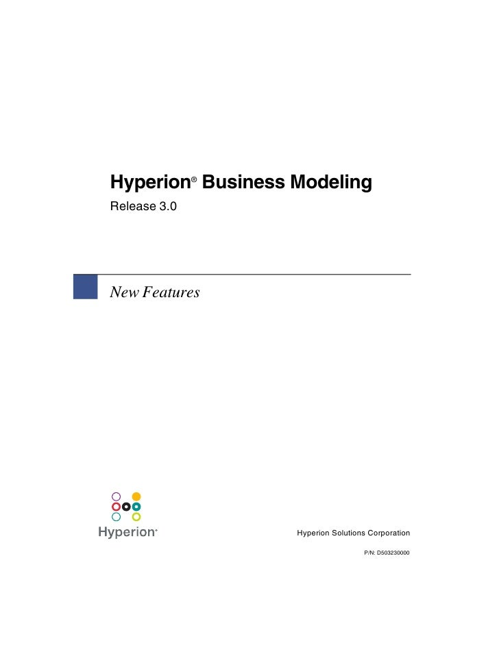 Hyperion Business Modeling              ®Release 3.0New Features                  Hyperion Solutions Corporation          ...