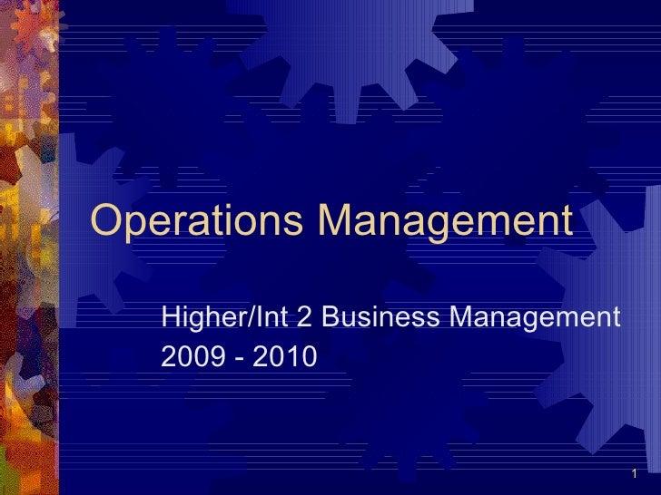 Operations Management Higher/Int 2 Business Management 2009 - 2010
