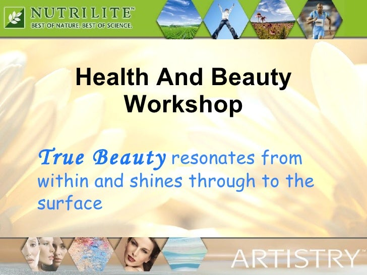 Health And Beauty Workshop True Beauty   resonates from within and shines through to the surface