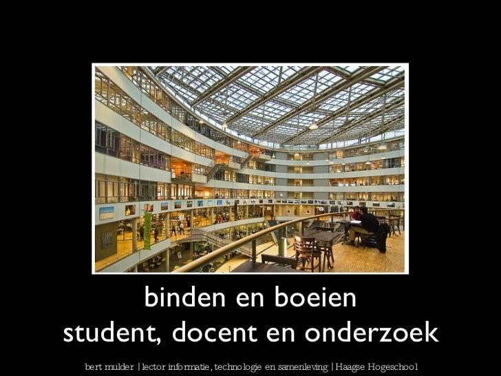 binden en boeien student, docent en onderzoek bert mulder | lector informatie, technologie en samenleving | Haagse Hogesch...